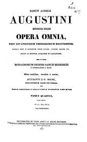 Opera omnia, post lovaniensium theologorum recensionem...: Volume 4, Issue 1