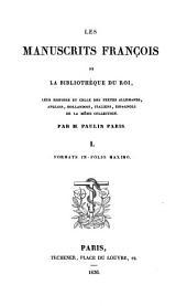 Les manuscrits françois de la Bibliothèque du roi: leur histoire et celle des textes allemands, anglois, hollandois, italiens, espagnols de la même collection