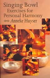 Singing Bowl Exercises For Health And Personal Harmony Book PDF