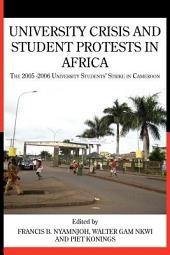 University Crisis and Student Protests in Africa: The 2005-2006 University Students' Strike in Cameroon