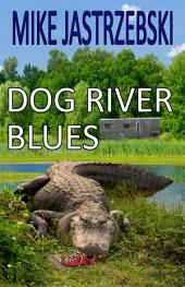 Dog River Blues: A Wes Darling Sailing Mystery/Thriller Book 2
