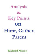 Analysis & Key Points on Hunt, Gather, Parent