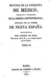 Historia de la conquista de Méjico, poblacion y progresos de la América septentrional, conocida por el nombre de Nueva España: Volumen 3