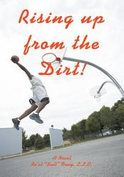 Rising Up From The Dirt  Book PDF