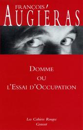 Domme ou l'essai d'occupation: (*)