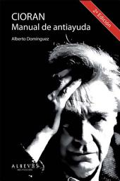 Cioran, Manual de antiayuda: Biografía