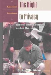 The Right to Privacy: Rights and Liberties Under the Law