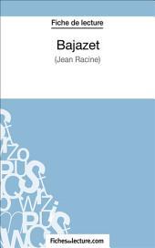 Bajazet: Analyse complète de l'œuvre