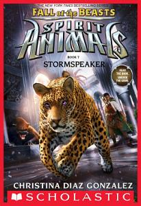 Stormspeaker  Spirit Animals  Fall of the Beasts  Book 7  Book