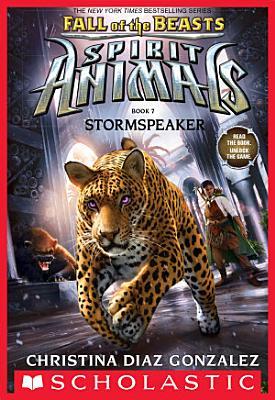 Stormspeaker  Spirit Animals  Fall of the Beasts  Book 7