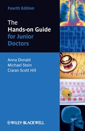 The Hands-on Guide for Junior Doctors: Edition 4