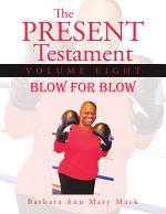 The Present Testament Volume Eight