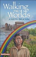 Walking Two Worlds PDF