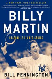 Billy Martin: Baseball's Flawed Genius