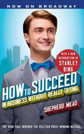 How to Succeed in Business Without Really Trying: With a New Introduction by Stanley Bing