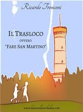 """Il trasloco, ovvero """"Fare San Martino"""""""