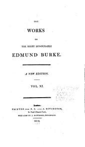 The Works of ... Edmund Burke: Volume 11