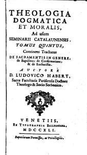 De Sacramentis In Genere, de Baptismo, de Confirmatione, et de Eucharistia: 5
