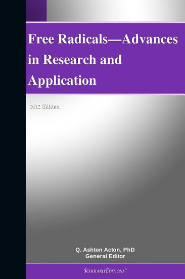 Free Radicals   Advances in Research and Application  2012 Edition PDF