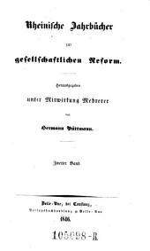 Rheinische Jahrbücher zur gesellschaftlichen Reform. Hrsg. unter Mitw. Mehrerer von Hermann Püttmann: Band 2