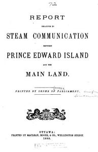Report Relative to Steam Communication Between Prince Edward Island and the Main Land