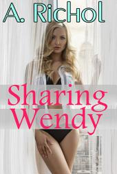 Sharing Wendy (Lesbian Babysitter Menage Romance Taboo Erotica)