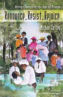 Renounce  Resist  Rejoice