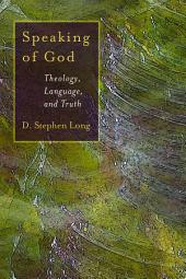 Speaking of God: Theology, Language and Truth