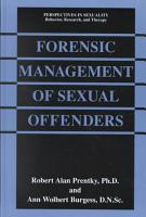 Forensic Management of Sexual Offenders PDF