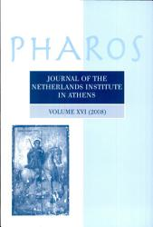 Pharos  Journal of the Netherlands Institute at Athens  Volume VXI  2008 PDF