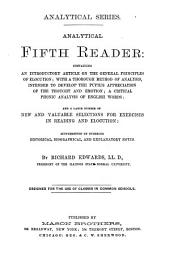 Analytical Fifth Reader: Containing an Introductory Article on the General Principles of Elocution : with a Thorough Method of Analysis, ... a Critical Phonic Analysis of English Words ... : Supplemented by Numerous Historical, Biographical, and Explanatory Notes