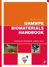 UHMWPE Biomaterials Handbook: Ultra High Molecular Weight Polyethylene in Total Joint Replacement and Medical Devices, Edition 2