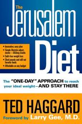 The Jerusalem Diet: The One Day Approach to Reach Your Ideal Weight--and Stay There