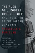 The Ruin of J  Robert Oppenheimer PDF