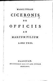 Marci Tullii Ciceronis de officiis ... libri tres