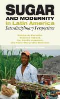 Sugar and Modernity in Latin America PDF