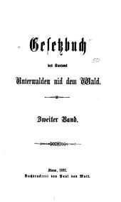 Gesetzbuch für den Kanton Unterwalden nid dem Wald: Band 2