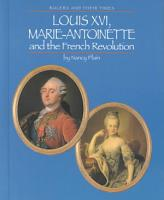 Louis XVI  Marie Antoinette  and the French Revolution PDF