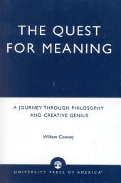 The Quest for Meaning: A Journey Through Philosophy, the Arts, and Creative Genius