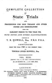 A Complete Collection of State Trials and Proceedings for High Treason and Other Crimes and Misdemeanors: From the Earliest Period to the Year 1783, with Notes and Other Illustrations, Volume 31