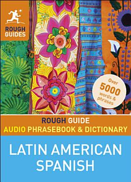 Rough Guide Audio Phrasebook and Dictionary   Latin American Spanish PDF