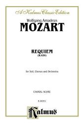 Requiem Mass, K. 626: Choral Worship Cantata for SATB with SATB Soli