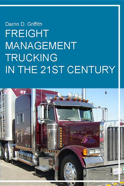 Download Freight Management Trucking in the 21st Century Book