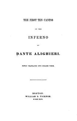 The First Ten Cantos of the Inferno of Dante Alighieri