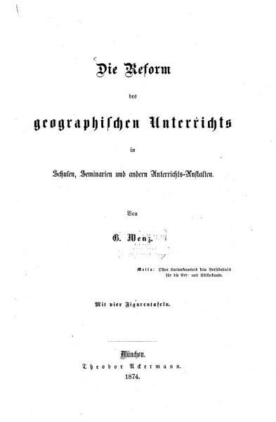 Die Reform Des Geographischen Unterrichts In Schulen Seminarien Und Anderen Unterrichts Anstalten