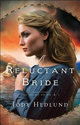 A Reluctant Bride  The Bride Ships Book  1