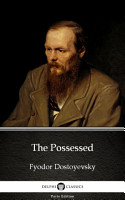 The Possessed by Fyodor Dostoyevsky   Delphi Classics  Illustrated  PDF