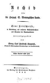Archiv für die Herzogl. S. Meiningischen Lande: Band 1