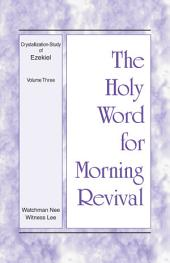 The Holy Word for Morning Revival - Crystallization-study of Ezekiel, Volume 3