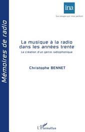 La musique à la radio dans les années trente: La création d'un genre radiophonique